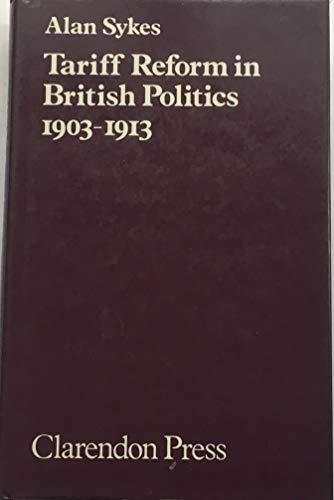 9780198224839: Tariff Reform in British Politics, 1903-13