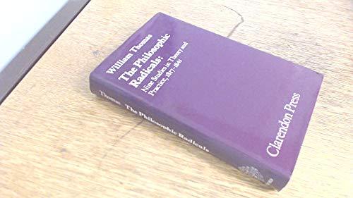 9780198224907: The Philosophic Radicals: Nine Studies in Theory and Practice, 1817-41