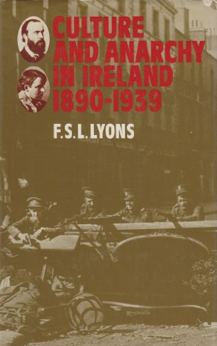 9780198224938: Culture and Anarchy in Ireland, 1890-1939 (Ford Lectures, 1978)