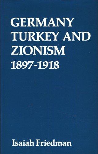 9780198225287: Germany, Turkey and Zionism, 1897-1918
