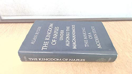9780198225355: The Kingdom of Naples Under Alfonso the Magnanimous