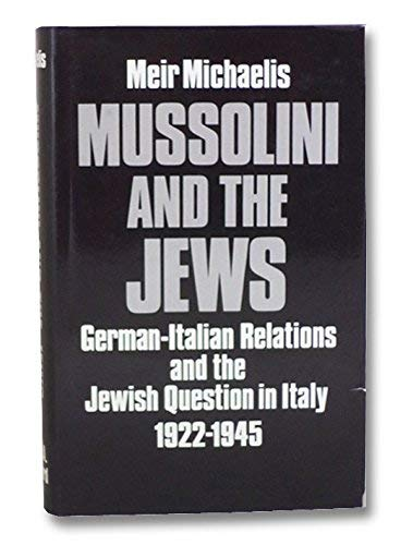 9780198225423: Mussolini and the Jews: German-Italian Relations and the Jewish Question in Italy, 1922-1945