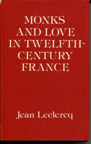 9780198225461: Monks and Love in Twelfth-century France: Psycho-Historical Essays