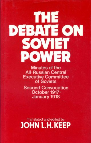 Debate on Soviet Power, The : Minutes of the All-Russian Executive Committee of Soviets, Second ...