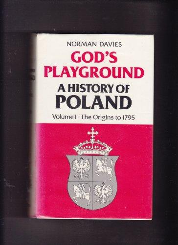 9780198225553: God's Playground: A History of Poland: The Origins to 1795 v. 1