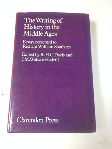 9780198225560: The Writing of History in the Middle Ages: Essays presented to Richard William Southern