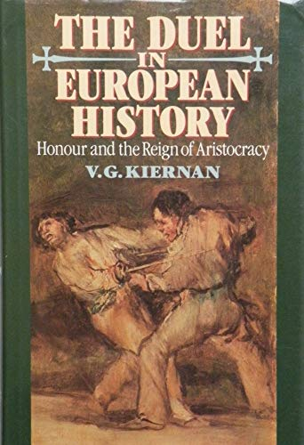 9780198225669: The Duel in European History: Honour and the Reign of Aristocracy