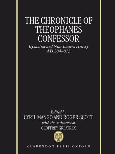 9780198225683: The Chronicle of Theophanes Confessor: Byzantine and Near Eastern History, AD 284-813