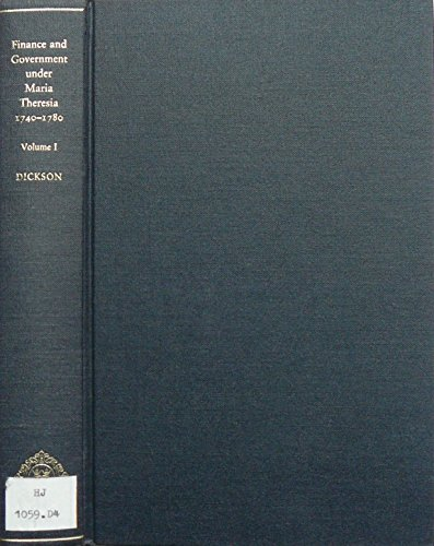 9780198225706: Finance and Government Under Maria Theresia, 1740-1780: Society and Government