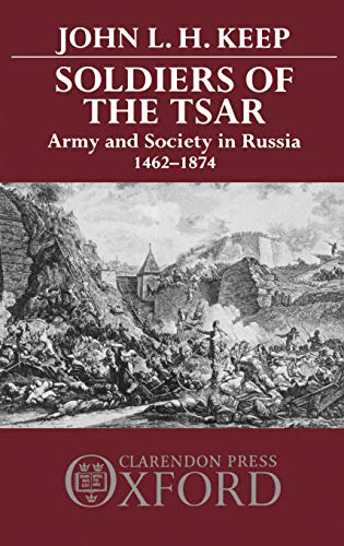 9780198225751: Soldiers of the Tsar: Army and Society in Russia, 1462-1874
