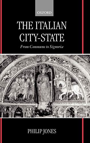 9780198225850: The Italian City-State: From Commune to Signoria