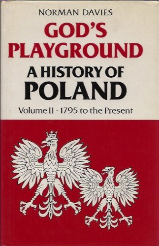 9780198225928: God's Playground: 1795 to the Present v. 2: A History of Poland