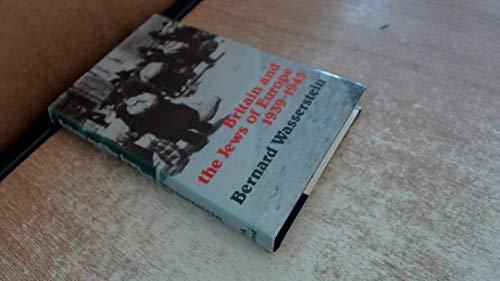 Britain and the Jews of Europe: 1939-1945.: Wasserstein, Bernard