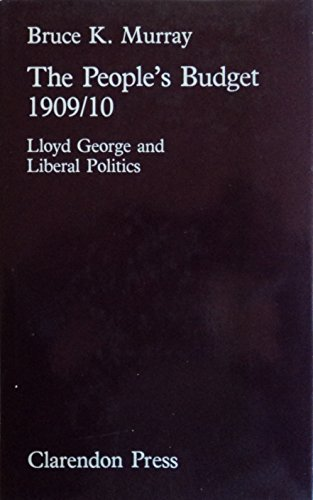 9780198226260: The People's Budget, 1909-10: Lloyd George and Liberal Politics
