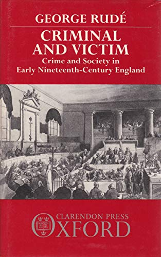 9780198226468: Crime and Victim: Crime and Society in Early Nineteenth-century England