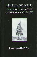 9780198226475: Fit for Service: The Training of the British Army, 1715-1795 (Oxford University Press academic monograph reprints)
