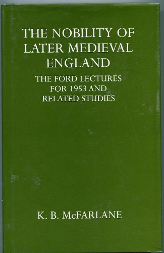 9780198226574: The Nobility of Later Medieval England (Ford Lectures)