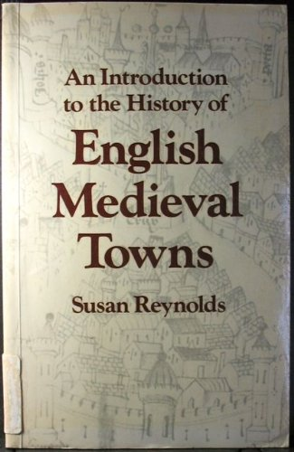 9780198226970: An Introduction to the History of English Medieval Towns
