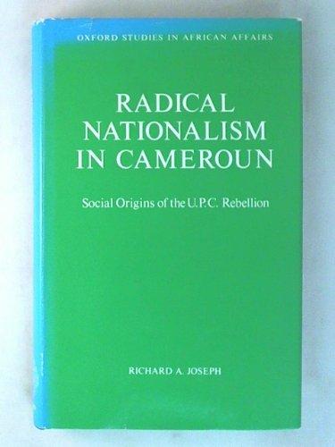 9780198227069: Radical Nationalism in Cameroun: Social Origins of the U.P.C. Rebellion (Oxford studies in African affairs)