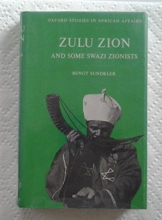 Zulu Zion and Some Swazi Zionists (Oxford studies in African affairs): Bengt G. M. Sundkler