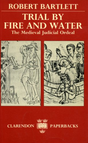9780198227359: Trial by Fire and Water: The Medieval Judicial Ordeal