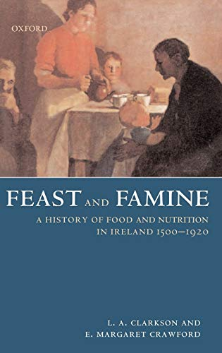 9780198227519: Feast and Famine: A History of Food and Nutrition in Ireland 1500-1920