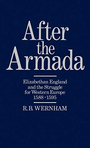 After the Armada. Elizabethan England and the Struggle for Western Europe 1588-1595