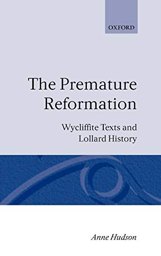 9780198227625: The Premature Reformation: Wycliffite Texts and Lollard History