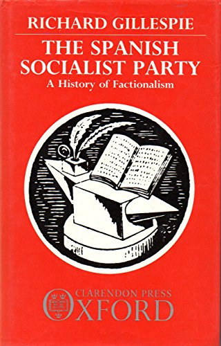 9780198227984: The Spanish Socialist Party: A History of Factionalism