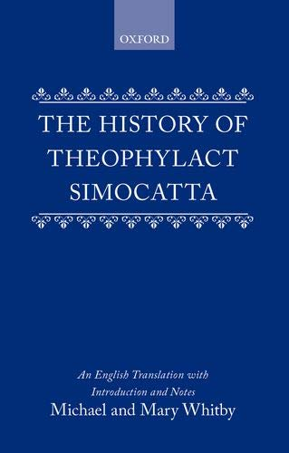 9780198227991: The History of Theophylact Simocatta: An English Translation With Introduction and Notes