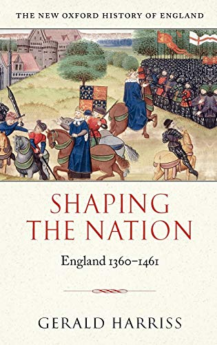 9780198228165: Shaping the Nation: England 1360-1461 (New Oxford History of England)