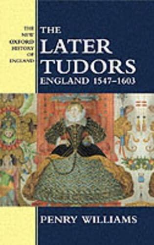 9780198228202: The Later Tudors: England 1547-1603