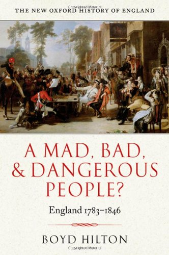 9780198228301: A Mad, Bad, and Dangerous People?: England 1783-1846 (New Oxford History of England)