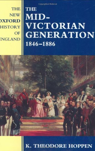 9780198228349: The Mid-Victorian Generation: 1846-1886 (New Oxford History of England)