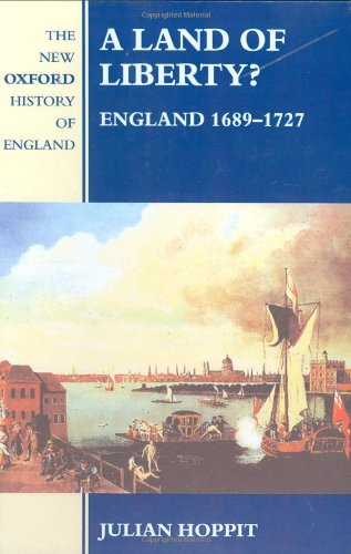 9780198228424: A Land of Liberty?: England 1689-1727 (New Oxford History of England)
