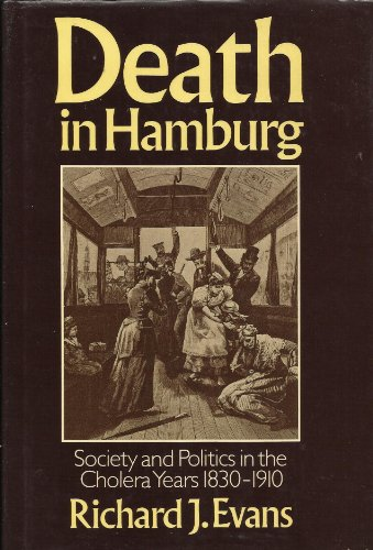 9780198228646: Death in Hamburg: Society and Politics in the Cholera Years 1830-1910