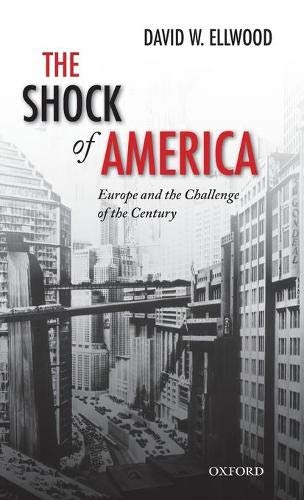 9780198228790: The Shock of America: Europe and the Challenge of the Century