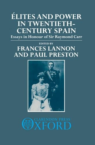 9780198228806: �lites and Power in Twentieth-Century Spain: Essays in Honour of Sir Raymond Carr