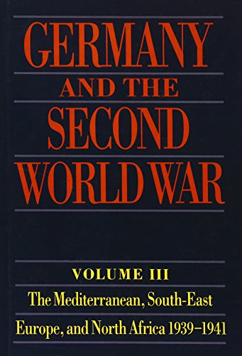 9780198228844: Germany and the Second World War: Volume III: The Mediterranean, South-East Europe, and North Africa, 1939-1941, From Italy's Declaration of Non-Belligerence to the Entry of the US into the War
