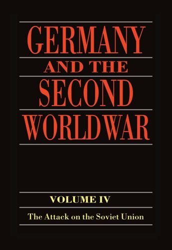 9780198228868: Germany and the Second World War: Volume 4: The Attack on the Soviet Union: The Attack on the Soviet Union Vol 4 (Germany & Second World War)