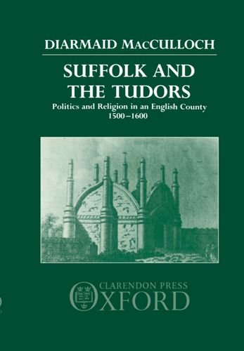 9780198229148: Suffolk and the Tudors: Politics and Religion in an English County 1500-1600