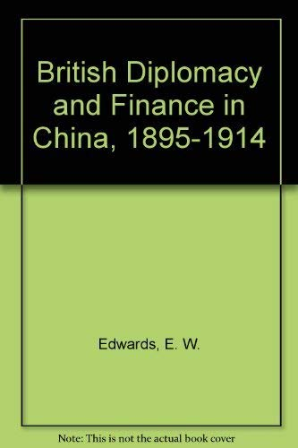 9780198229162: British Diplomacy and Finance in China, 1895-1914