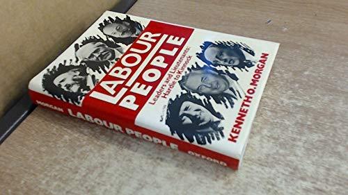 9780198229292: Labour People: Leaders and Lieutenants, Hardie to Kinnock