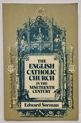 9780198229551: The English Catholic Church in the Nineteenth Century