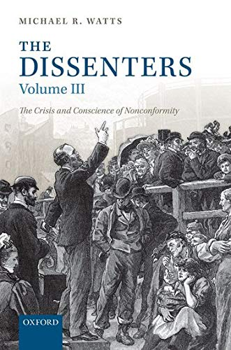 9780198229698: The Dissenters: Volume III: The Crisis and Conscience of Nonconformity