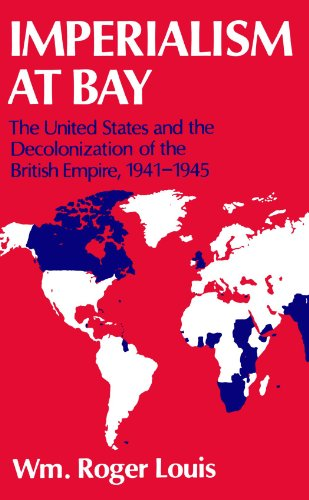 9780198229728: Imperialism at Bay: The United States and the Decolonization of the British Empire, 1941-1945