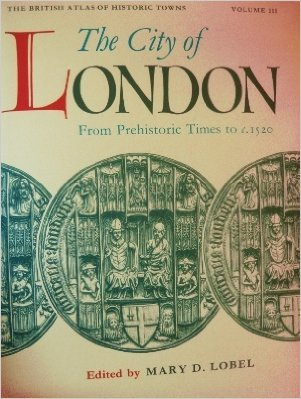 9780198229797: British Atlas of Historic Towns: Volume III: The City of London from Prehistoric Times to c. 1520 (The British Atlas of Historic Towns, Vol. 3)