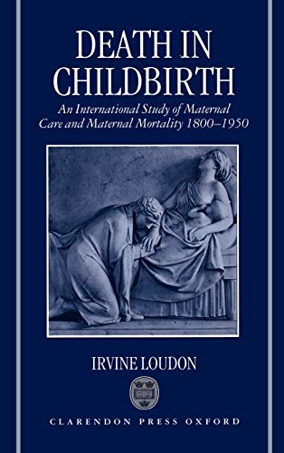 9780198229971: Death in Childbirth: An International Study of Maternal Care and Maternal Mortality 1800-1950