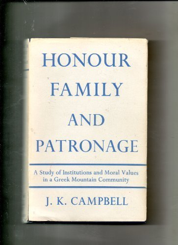 9780198231226: Honour, Family and Patronage: A Study of Institutions and Moral Values in a Greek Mountain Community