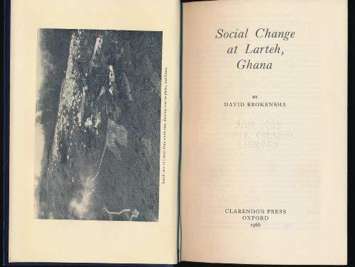 Social Change at Larteh, Ghana: Brokensha, David W.